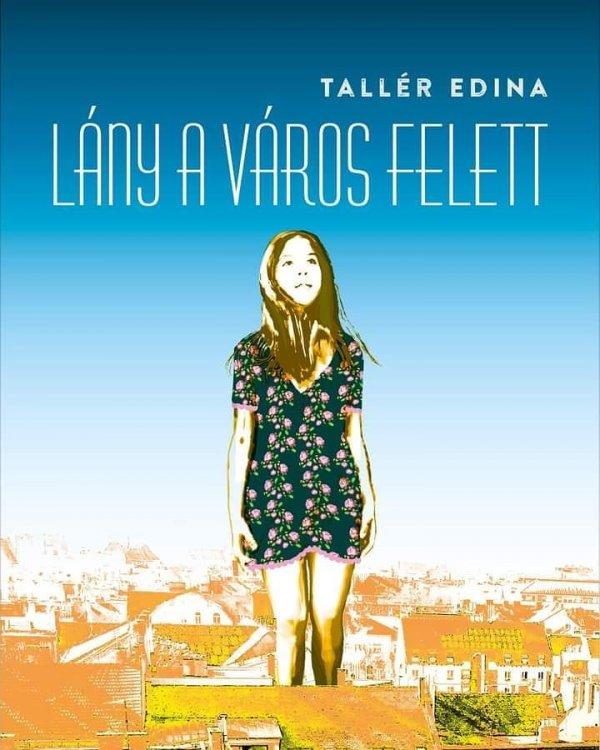 Tallér Edina: Lány a város felett