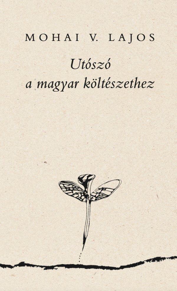 Mohai V. Lajos: Utószó a magyar költészethez