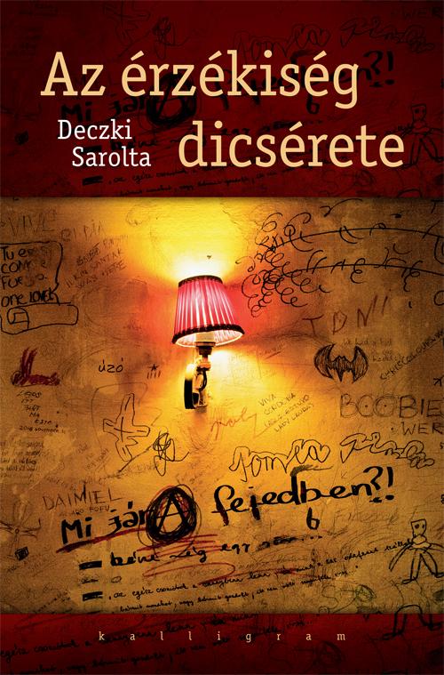 Deczki Sarolta : Az érzékiség dicsérete